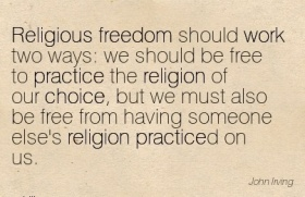 religious freedom whould work two ways -- John Irving