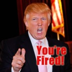 You're fired with Donald Trump