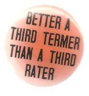 better a third termer than a third rater ebay ie
